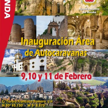 Inauguración Área de Autocaravanas en Ronda (Málaga)- 9, 10 y 11 de Febrero