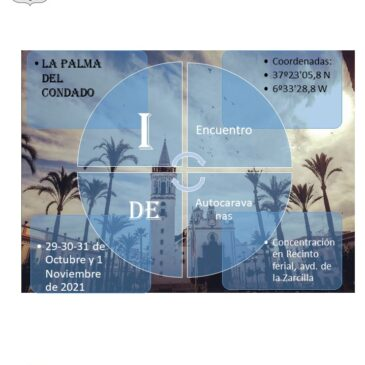 ENCUENTRO AUTOCARAVANISTA EN LA PALMA DEL CONDADO 29/30 Y 31 DE OCTUBRE 1 DE NOVIEMBRE2021